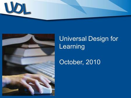 Universal Design for Learning October, 2010. What about reading? What part of the brain do we read with?