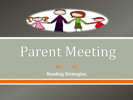  Reading Strategies.  1. To discuss what is expected of us as parents, students and teachers.  2. To learn more about the DRA and SRI assessments.