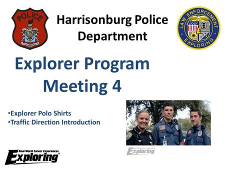 Harrisonburg Police Department Explorer Program Meeting 4 Explorer Polo Shirts Traffic Direction Introduction.