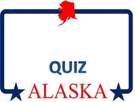 What's the capital of Alaska? Barrow. Juneau. Anchorage.