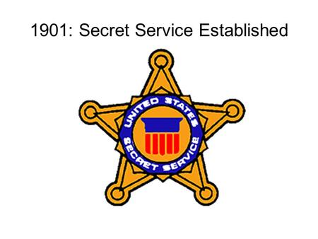 1901: Secret Service Established. Counterfeiting In 1865, 1,600 different forms of currency in U.S. The amount of counterfeit currency increases 25% year.