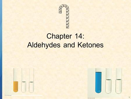 1 Chapter 14: Aldehydes and Ketones. 2 ALDEHYDES AND KETONES The carbonyl group: Aldehydes have at least one hydrogen attached to the carbonyl group.