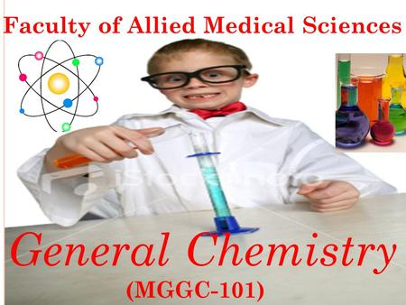 General Chemistry Faculty of Allied Medical Sciences (MGGC-101)