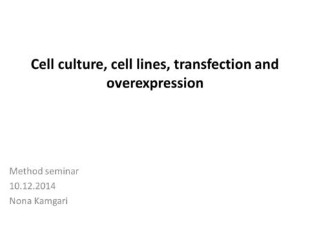 Cell culture, cell lines, transfection and overexpression