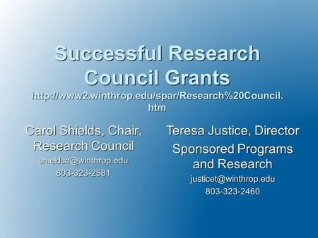 Carol Shields, Chair, Research Council Successful Research Council Grants