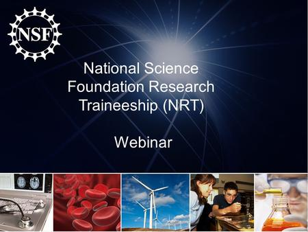 National Science Foundation Research Traineeship (NRT) Webinar.