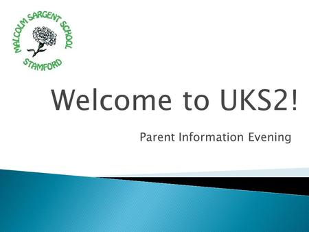 Welcome to UKS2! Parent Information Evening.  Mrs Sudera  Ms Williams  Mrs Snell  Miss Lenton  Mrs Wallington (HLTA) Mrs Darby Mrs Morpeth Mrs Lewis.
