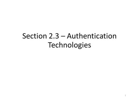 Section 2.3 – Authentication Technologies