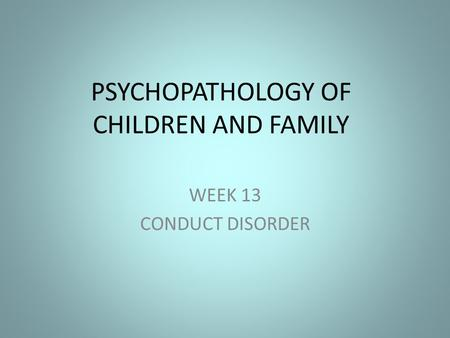 PSYCHOPATHOLOGY OF CHILDREN AND FAMILY