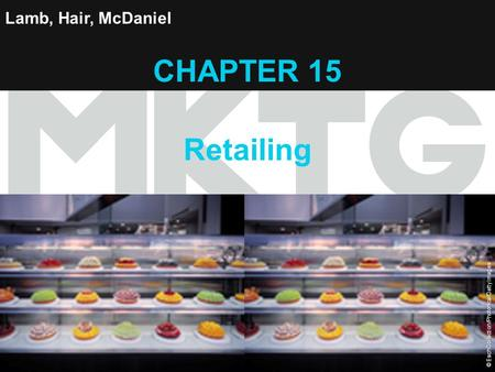 Chapter 15 Copyright ©2012 by Cengage Learning Inc. All rights reserved 1 Lamb, Hair, McDaniel CHAPTER 15 Retailing © EschCollection/Photonica/Getty Images.