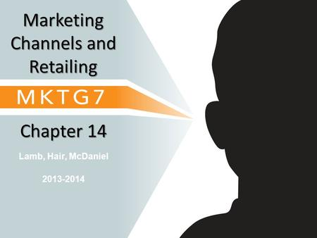 Marketing Channels and Retailing