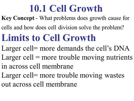 10.1 Cell Growth Limits to Cell Growth