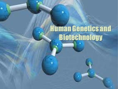 Human Genetics <strong>and</strong> Biotechnology