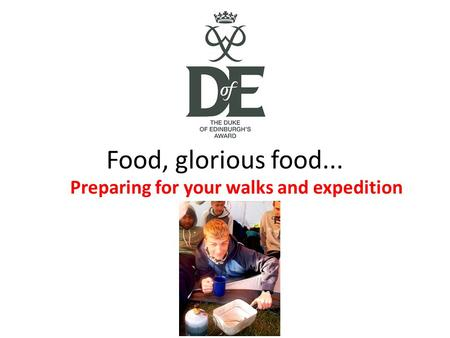 Food, glorious food... Preparing for your walks and expedition.