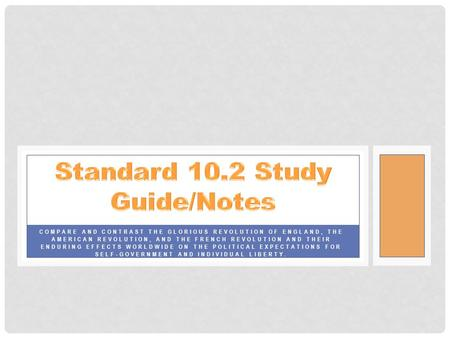 Standard 10.2 Study Guide/Notes