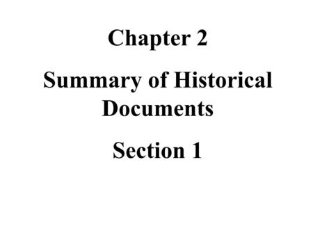 Chapter 2 Summary of Historical Documents Section 1.