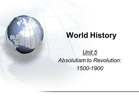 Unit 5 Absolutism to Revolution: