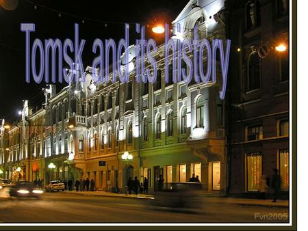 Tomsk and its history.