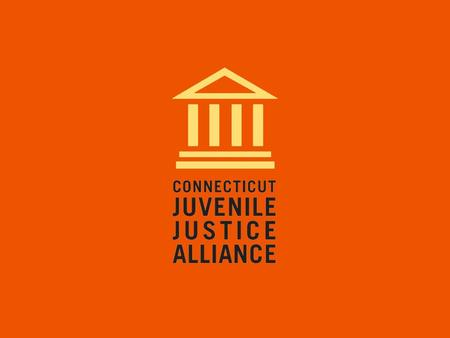 Mission The mission of the Connecticut Juvenile Justice Alliance is to reduce the number of children and youth entering the juvenile and criminal justice.