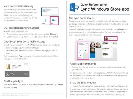 Quick Reference for © 2012 Microsoft Corporation. All rights reserved. The Lync home screen The Lync home screen has four tiles in the hub on the left.