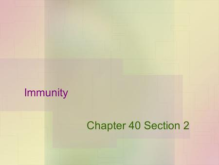 Immunity Chapter 40 Section 2. Lymphatic System.
