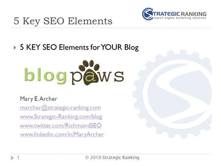 5 Key SEO Elements  5 KEY SEO Elements for YOUR Blog Mary E. Archer
