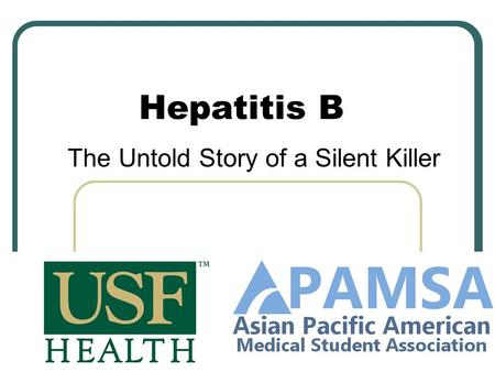 "Hepatitis B The Untold Story of a Silent Killer. About Hepatitis The word ""hepatitis"" means inflammation of the liver Hepatitis B (HBV) is a virus that."