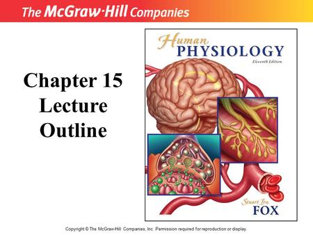 Copyright © The McGraw-Hill Companies, Inc. Permission required for reproduction or display. Chapter 15 Lecture Outline.