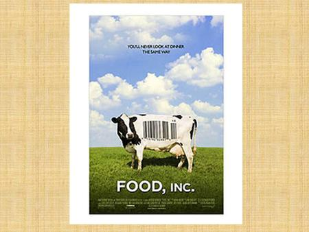 Food Inc.. Warm up Discuss at your table: Have you eaten any GMO (genetically modified organisms) food today?