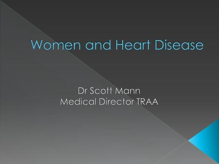  Heart disease is women's No. 1 killer  Stroke is women's No. 3 killer.