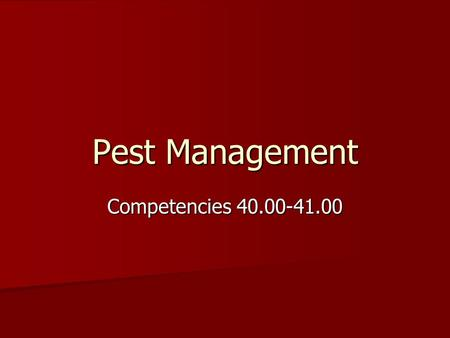 Pest Management Competencies 40.00-41.00. Pesticide Safety.