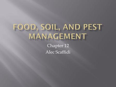 Chapter 12 Alec Scaffidi.  Food Security- Having enough nutritious food to have a healthy life  Food Insecurity- Living with chronic hunger and poor.