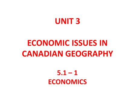 ECONOMIC ISSUES IN CANADIAN GEOGRAPHY