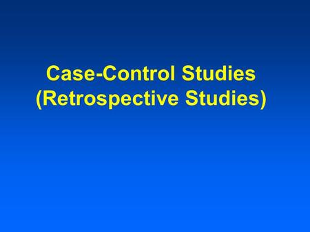 Case-Control Studies (Retrospective Studies). What is a cohort?