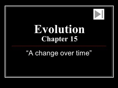 "Evolution Chapter 15 ""A change over time""."