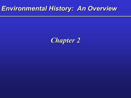 Environmental History: An Overview
