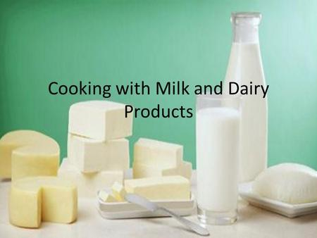 Cooking with Milk and Dairy Products Breaking these rules can result in a skin forming on the surface of the milk, scorching, and/or curdling.