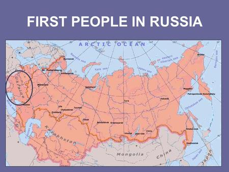 FIRST PEOPLE IN RUSSIA.