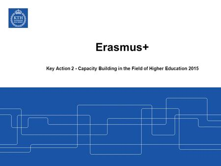 Key Action 2 - Capacity Building in the Field of Higher Education 2015