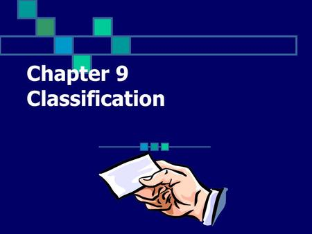 Chapter 9 Classification