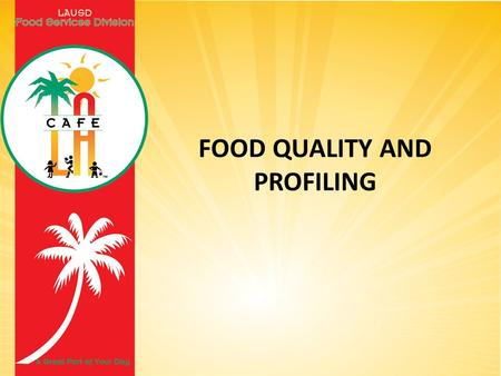 FOOD QUALITY AND PROFILING. Overview Food quality is the extent to which all the established requirements relating to the characteristics of a food are.