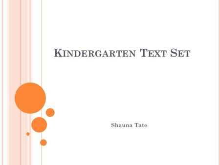 K INDERGARTEN T EXT S ET Shauna Tate. Age Range: 4 - 8 years | Grade Level: Preschool - 3 From late summer to Thanksgiving, pumpkins are everywhere, a.
