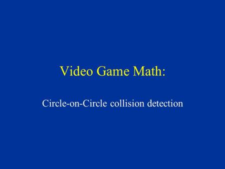 Video Game Math: Circle-on-Circle collision detection.
