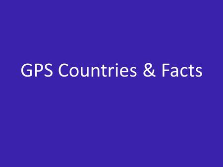 GPS Countries & Facts.