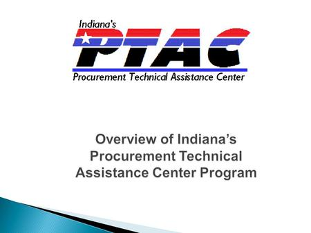 Overview of Indiana's Procurement Technical Assistance Center Program.
