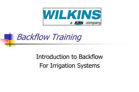 Backflow Training Introduction to Backflow For Irrigation Systems.