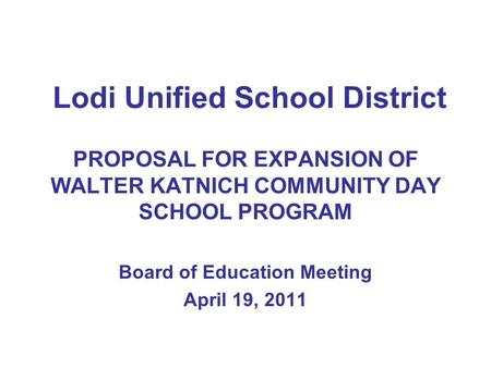 Lodi Unified School District Proposal For A New Clinical Program
