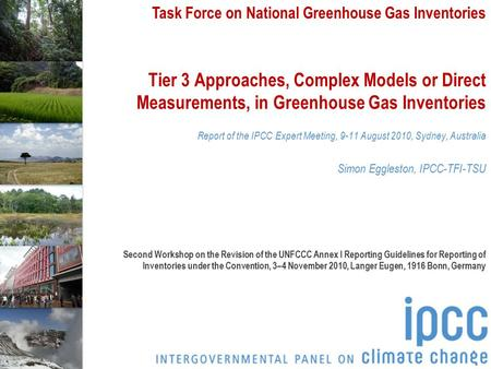 Task Force on National Greenhouse Gas Inventories Tier 3 Approaches, Complex Models or Direct Measurements, in Greenhouse Gas Inventories Report of the.