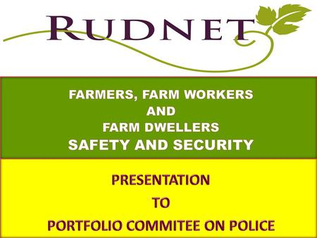 RUDNET VISION Empowered, independent and knowledgeable farm working communities embracing an improved quality of life in a vibrant and healthy rural environment.
