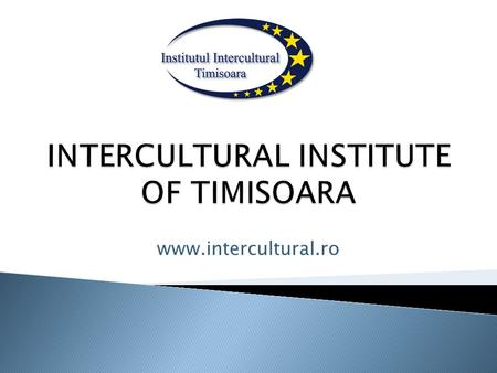 Www.intercultural.ro.  Established in 1992 by a group of teachers from Timisoara, with support from Timisoara municipality, County School Inspectorate,